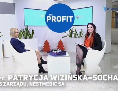 THE PROFIT #81: Patrycja Wizińska-Socha, Nestmedic SA