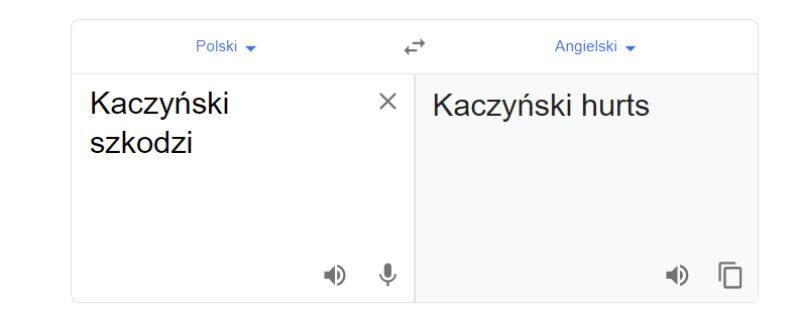 """Tłumacz Google i fraza """"Kaczyński szkodzi"""""""