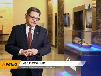 PGNiG SA, Maciej Woźniak - Wiceprezes Zarządu ds. Handlowych, #192...